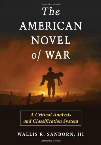The American Novel of War: A Critical Analysis and Classification System (Paperback): Wallis R. ...