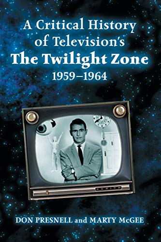 9780786438860: A Critical History of Television's The Twilight Zone, 1959-1964