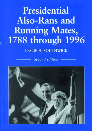 9780786438914: Presidential Also-Rans and Running Mates, 1788 Through 1996, 2D Ed.