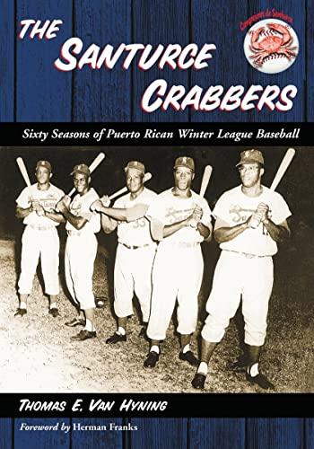 9780786438952: The Santurce Crabbers: Sixty Seasons of Puerto Rican Winter League Baseball
