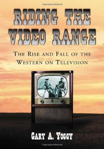 9780786438969: Riding the Video Range: The Rise and Fall of the Western on Television