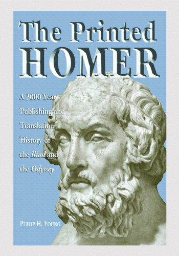 9780786438976: The Printed Homer: A 3,000 Year Publishing and Translation History of the Iliad and the Odyssey