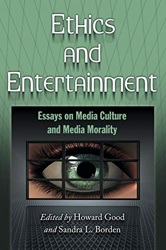 9780786439096: Ethics and Entertainment: Essays on Media Culture and Media Morality