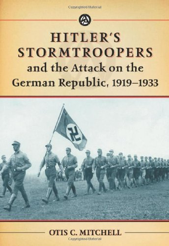 9780786439126: Hitler's Stormtroopers and the Attack on the German Republic, 1919-1933