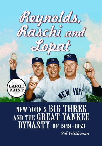 9780786439362: Reynolds, Raschi and Lopat: New York's Big Three and the Great Yankee Dynasty of 1949-1953 [LARGE PRINT]