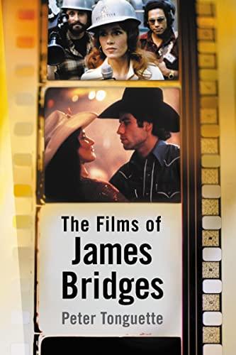 The Films of James Bridges: Tonguette, Peter