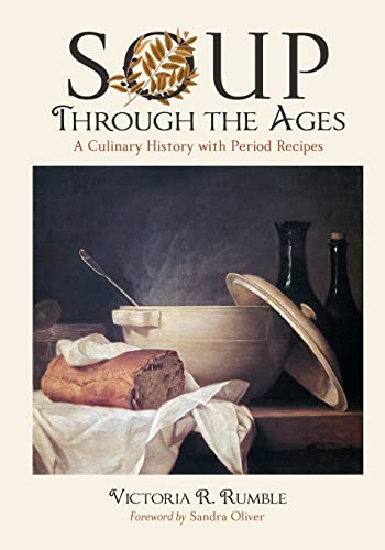 9780786439614: Soup Through the Ages: A Culinary History with Period Recipes
