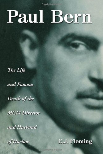 9780786439638: Paul Bern: The Life and Famous Death of the MGM Director and Husband of Harlow