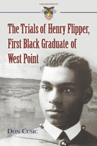 9780786439690: The Trials of Henry Flipper, First Black Graduate of West Point