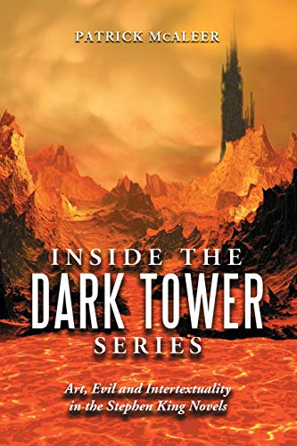 9780786439775: Inside the Dark Tower Series: Art, Evil and Intertextuality in the Stephen King Novels
