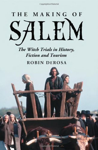 9780786439836: The Making Salem: The Witch Trials in History, fiction and Tourism