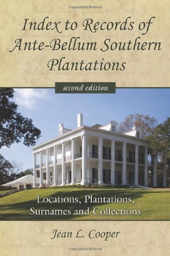 9780786439904: Index to Records of Ante-Bellum Southern Plantations: Locations, Plantations, Surnames and Collections