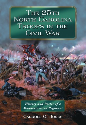 9780786439911: The 25th North Carolina Troops in the Civil War: History and Roster of a Mountain-Bred Regiment
