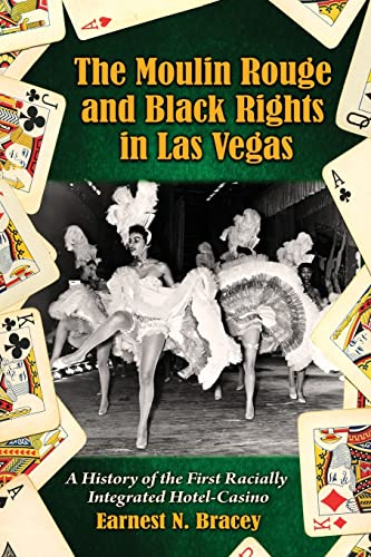 9780786439928: The Moulin Rouge and Black Rights in Las Vegas: A History of the First Racially Integrated Hotel-Casino