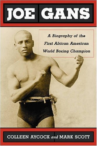 9780786439942: Joe Gans: A Biography of the First African American World Boxing Champion