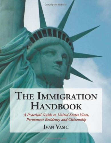 9780786440092: The Immigration Handbook: A Practical Guide to United States Visas, Permanent Residency and Citizenship