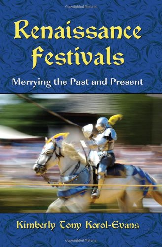 9780786440146: Renaissance Festivals: Merrying the Past and Present