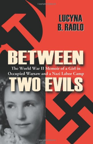 9780786440320: Between Two Evils: The World War II Memoir of a Girl in Occupied Warsaw and a Nazi Labor Camp