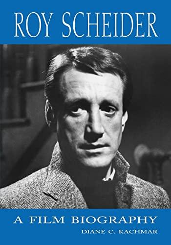 9780786440597: Roy Scheider: A Film Biography