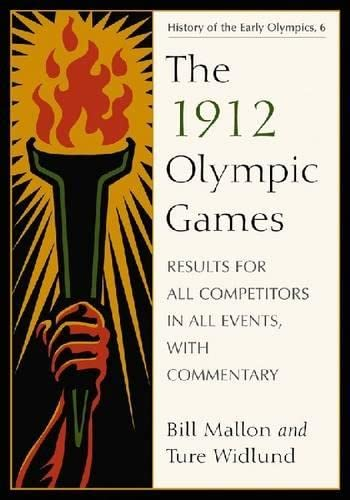 9780786440696: The 1912 Olympic Games: Results for All Competitors in All Events, With Commentary (History of the Early Olympics 6)