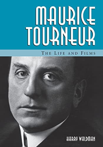 Maurice Tourneur : The Life and Films: Waldman, Harry