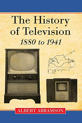 9780786440863: The History of Television, 1880 to 1941