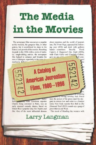 9780786440917: The Media in the Movies: A Catalog of American Journalism Films, 1900-1996
