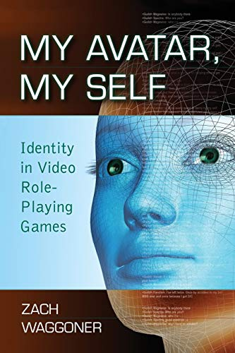 9780786441099: My Avatar, My Self: Identity in Video Role-Playing Games