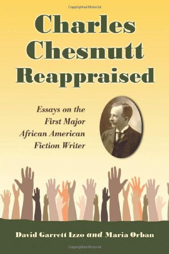 9780786441112: Charles Chesnutt Reappraised: Essays on the First Major African American Fiction Writer