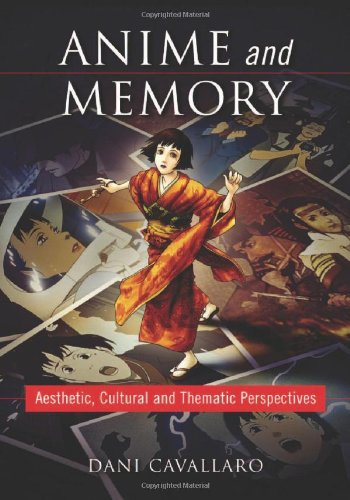 9780786441129: Anime and Memory: Aesthetic, Cultural and Thematic Perspectives