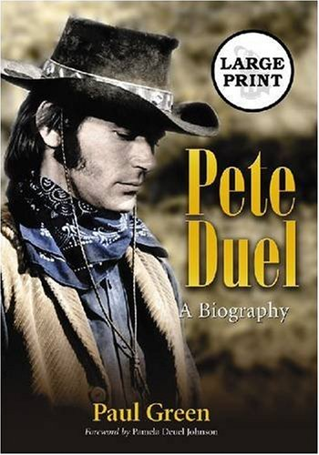 9780786441174: Pete Duel: A Biography [LARGE PRINT]