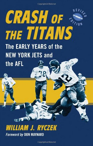 9780786441266: Crash of the Titans: The Early Years of the New York Jets and the AFL