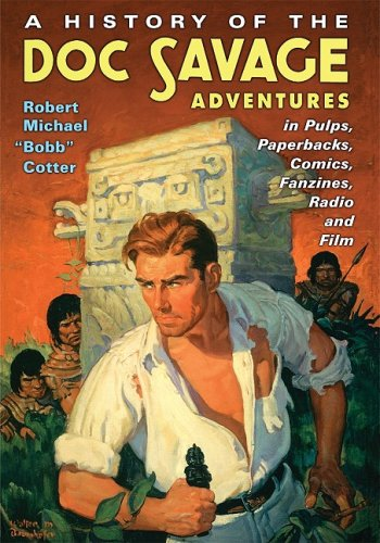 9780786441358: A History of the Doc Savage Adventures in Pulps, Paperbacks, Comics, Fanzines, Radio and Film