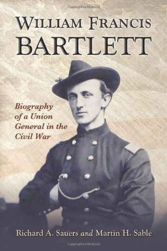 9780786441464: William Francis Bartlett: Biography of a Union General in the Civil War