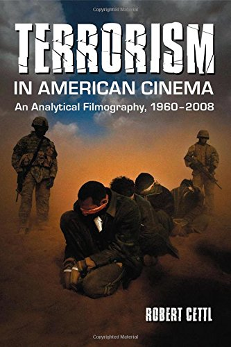 9780786441556: Terrorism in American Cinema: An Analytical Filmography, 1960-2008