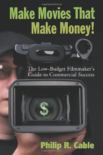9780786441631: Make Movies That Make Money!: The Low-Budget Filmmaker's Guide to Commercial Success