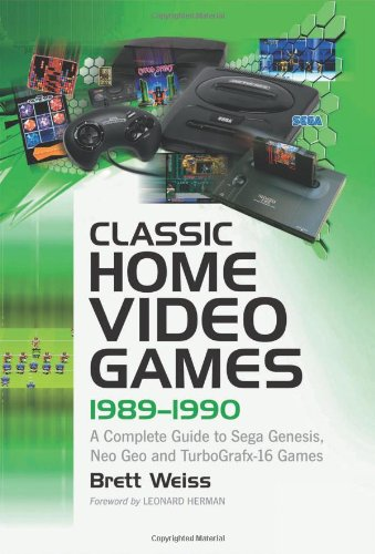 9780786441723: Classic Home Video Games, 1989-1990: A Complete Guide to Sega Genesis, Neo Geo and TurboGrafx-16 Games