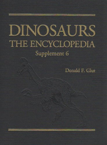 Dinosaurs: The Encyclopedia, Supplement 6: Donald F. Glut