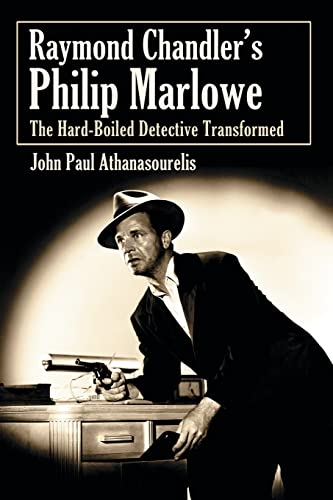9780786442157: Raymond Chandler's Philip Marlowe: The Hard-Boiled Detective Transformed