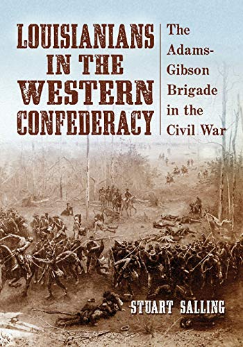 9780786442188: Louisianians in the Western Confederacy: The Adams-Gibson Brigade in the Civil War