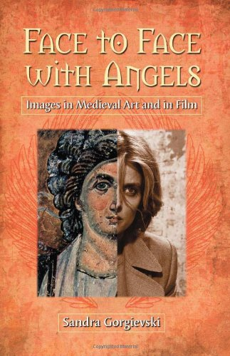Face to Face with Angels : Images in Medieval Art and in Film
