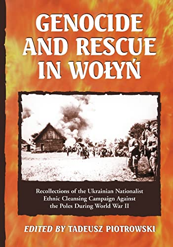 9780786442454: Genocide and Rescue in Wolyn: Recollections of the Ukrainian Nationalist Ethnic Cleansing Campaign Against the Poles During World War II