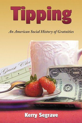 9780786442461: Tipping: An American Social History of Gratuities