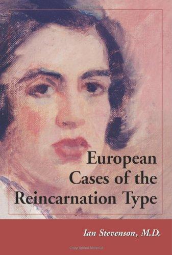 European Cases of the Reincarnation Type: Stevenson, Ian, M.D.