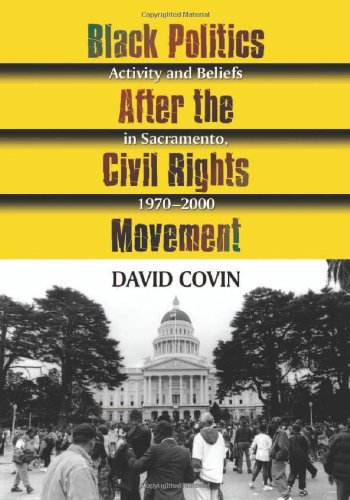 9780786442584: Black Politics After the Civil Rights Movement: Activity and Beliefs in Sacramento, 1970-2000