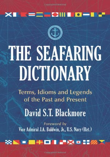 9780786442669: The Seafaring Dictionary: Terms, Idioms and Legends of the Past and Present