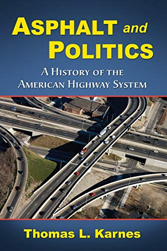 9780786442829: Asphalt and Politics: A History of the American Highway System
