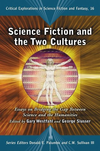 9780786442973: Science Fiction and the Two Cultures: Essays on Bridging the Gap Between the Sciences and the Humanities (Critical Explorations in Science Fiction and Fantasy)
