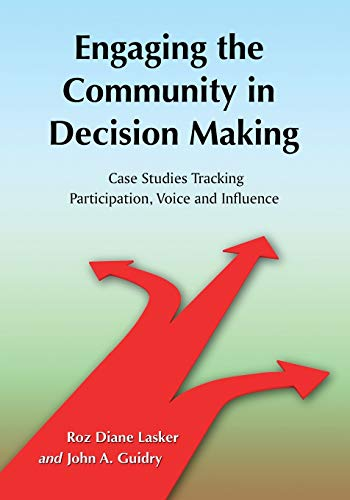 9780786443123: Engaging the Community in Decision Making: Case Studies Tracking Participation, Voice and Influence