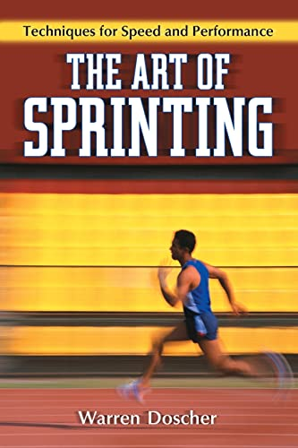 The Art of Sprinting : Techniques for Speed and Performance